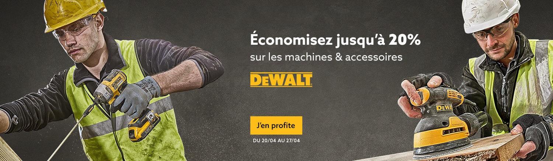 Economisez jusqu'à 20% sur les machines & accessoires DEWALT