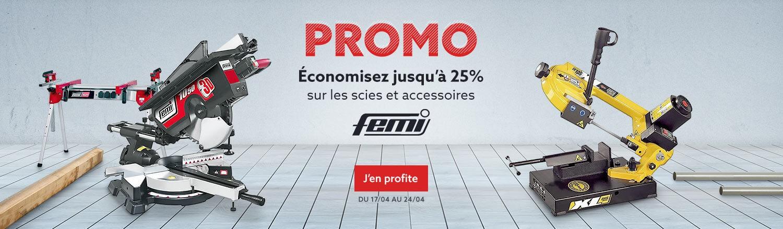 Promo ! Economisez jusqu'à 25% sur les scies et accessoires FEMI